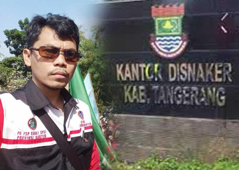 Gaosul Alam: Ada Apa Dengan Plt Kepala Disnaker Kabupaten Tangerang?